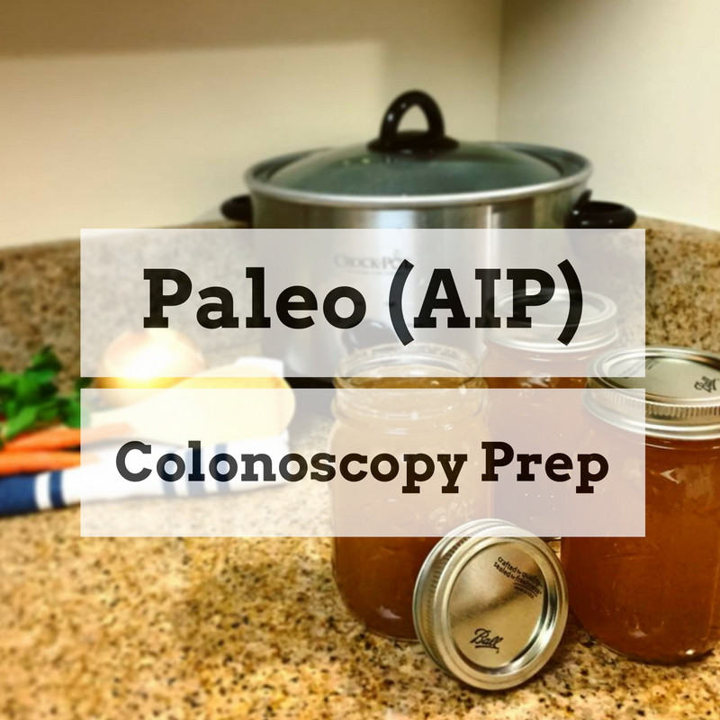 How To Keep Your Colonoscopy Prep Paleo AIP Sweetened By Nature